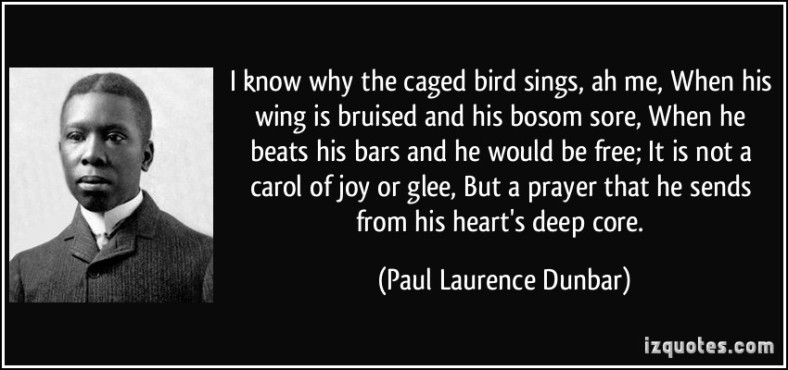 quote-i-know-why-the-caged-bird-sings-ah-me-when-his-wing-is-bruised-and-his-bosom-sore-when-he-beats-paul-laurence-dunbar-327177