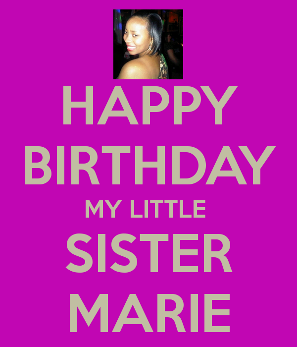 happy-birthday-my-little-sister-marie